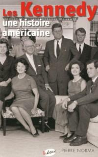 Les Kennedy : Une histoire américaine