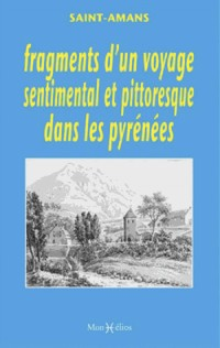 Fragments d'un Voyage Sentimental et Pittoresque Ds Pyr