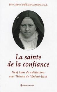 La sainte de la confiance : Neuf jours de méditations avec Sainte Thérèse de Lisieux