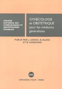 Gynécologie-Obstétrique pour les médecins généralistes