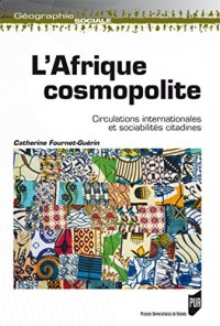 L'Afrique cosmopolite: Circulations internationales et sociabilités citadines