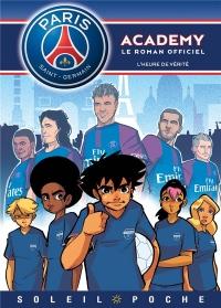 Paris Saint-Germain Academy - L'heure de Vérité