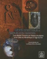 Morts anormaux et sépultures bizarres : Les dépôts humains en fosses circulaires ou en silos du Néolithique à l'âge du Fer