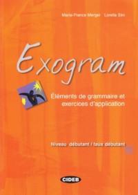 Exogram: Elements de Grammaire Et Exercises D'Applicaton