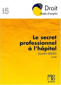Le secret professionnel à l'hôpital