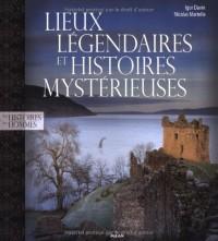 Lieux Legendaires et Histoires Mysterieuses