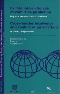 Faillite internationale et conflit de juridictions : Regards croisés transatlantiques, édtion bilingue français-anglais