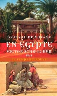 Journal de voyage en Égypte (1844) suivi de L'Égypte politique