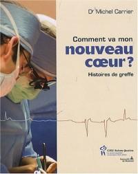 Comment va mon nouveau coeur ? : Histoires de greffe