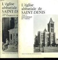 L'Eglise abbatiale de Saint-Denis (tome II) Les tombeaux royaux