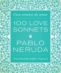 Cien sonetos de amor / 100 Love Sonnets