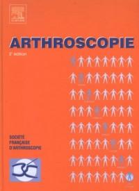 Arthroscopie : Généralités, genou, cheville, hanche, épaule, coude, poignet, extra-articulaire