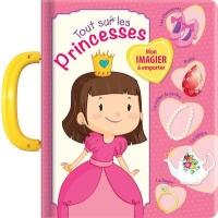Tout sur les princesses Mon imagier à emporter