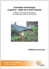 Evaluation économique et gestion viable de la forêt tropicale
