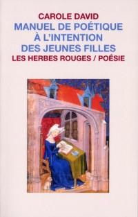 Manuel de Poetique a l'Intention des Jeunes Filles