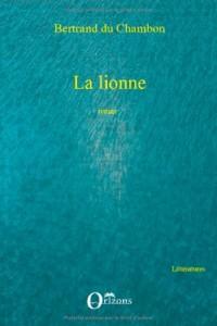 La lionne. Roman