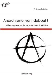 Anarchisme, Vent Debout !