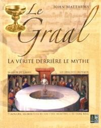 Le Graal : La vérité derrière le mythe