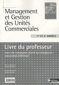 Management et gestion des unités commerciales BTS MUC 1re et 2e années : Livre du professeur