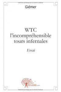 WTC l'incompréhensible tours infernales