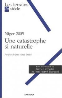 Niger 2005 : Une catastrophe si naturelle