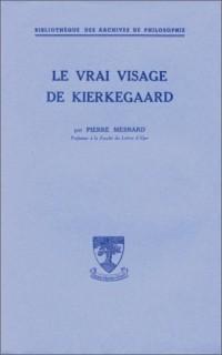 Le Vrai Visage de Kierkegaard (livre non massicoté)