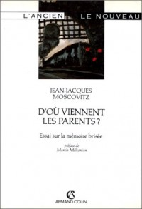 D'où viennent les parents ? : Essai sur la mémoire brisée