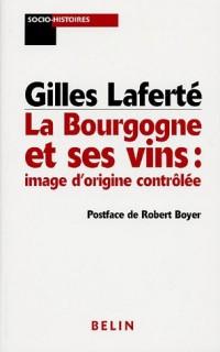 La Bourgogne et ses vins : image d'origine contrôlée