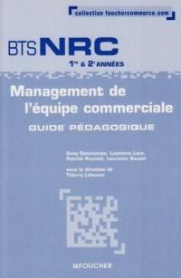 Management de l'équipe commerciale BTS NRC 1e et 2e années : Guide pédagogique