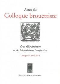 Actes du colloque brouettiste de la folie littéraire et des bibliothèques imaginaires
