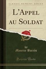 L'Appel Au Soldat (Classic Reprint)