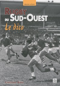 Rugby du Sud-Ouest, le dico