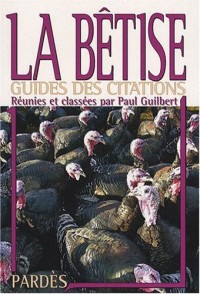 La Bêtise (Guides des citations)