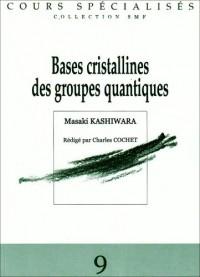 Bases cristallines des groupes quantiques