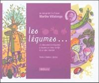 Les légumes : Je voyage de A à Z avec Marthe Villalonga (1CD audio)