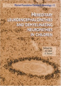 Mariani Foundation Paediatric Neurology, Tome 12 : Hereditary leukoencephalopathies and demyelinating neuropathies in children