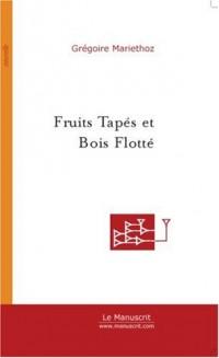 Fruits tapés et Bois flotté : Début et Fin d'une traversée de l'Afrique en déroute