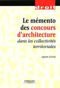 Memento Pratique des Concours d'Architecture Dans les Collectivites Territoriales
