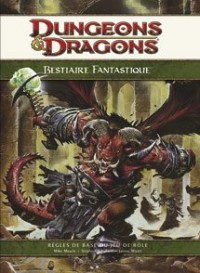 DUNGEON & DRAGONS 4EME ED. - BESTIAIRE FANTASTIQUE