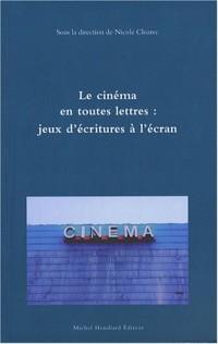 Le cinéma en toutes lettres : jeux d'écritures à l'écran