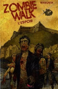 Zombie Walk : Tome 2, L'espoir