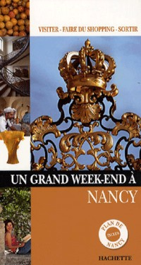 Un grand week-end à Nancy