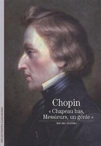 Chopin : Chapeau bas, messieurs, un génie...