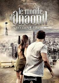 Le Monde d Anaonil Livre 5 : le Tyliom