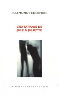 L'extatique de Jule & Juliette