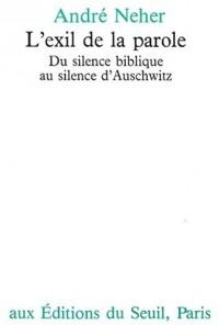 L'Exil de la parole. Du silence biblique au silence d'Auschwitz