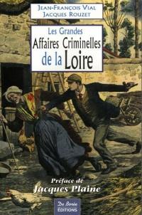Les Grandes Affaires Criminelles de la Loire