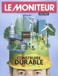 Le Moniteur des travaux publics et du bâtiment, N° Hors-Série, Mai 2 : Construire durable-hors serie