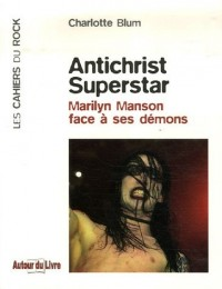 Antichrist Superstar : Marilyn Manson face à ses démons