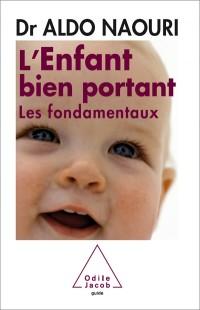 L'Enfant bien portant: Les fondamentaux